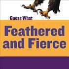 Feathered and Fierce: Bald Eagle by Kelly Calhoun (Hardback, 2015)