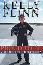 Kelly Flynn: Proud to Be My Life, The Air Force, The Controverst