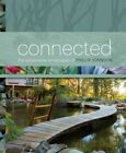 Connected: The Sustainable Landscapes of Phillip Johnson by Phillip Johnson (Hardback, 2014)