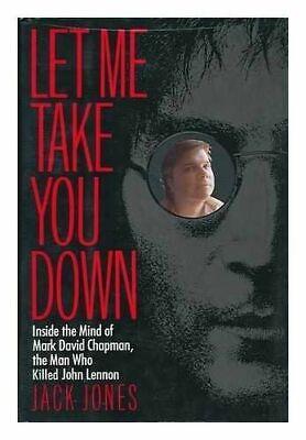 Let Me Take You Down: Inside the Mind of Mark David