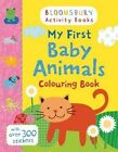 My First Baby Animals Colouring Book by Bloomsbury Publishing PLC (Paperback, 2015)