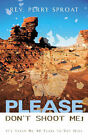 Please Don't Shoot Me! by Perry Sproat (Paperback / softback, 2002)
