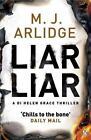 Liar Liar von M. J. Arlidge (2015, Taschenbuch)