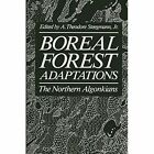 Boreal Forest Adaptations: The Northern Algonkians by Springer-Verlag New York Inc. (Paperback, 2011)