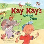 Kay Kay's Alphabet Safari by Dana Sullivan 9781585369058 Hardback 2014