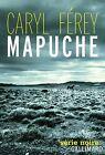 Mapuche von Caryl Ferey (2014, Taschenbuch)