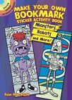 Make Your Own Bookmark Sticker Activity Book: Monsters, Robots and More! by Susan Shaw-Russell (Paperback, 2014)