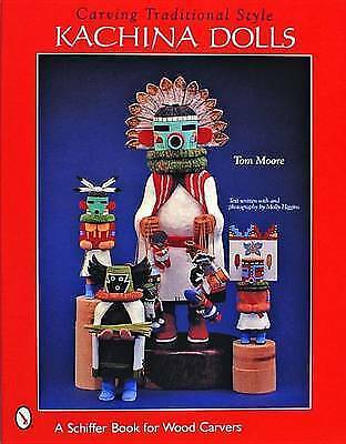 Carving Traditional Style Kachina Dolls by Moore, Tom (Paperback book, 2000)