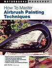 How to Master Airbrush Painting Techniques by JoAnn Bortles (Paperback, 2006)