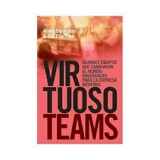 Virtuoso Teams Grandes Equipos Que Cambiaron El Mundo: Ensenanzas Para La