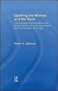 NEW BOOK Uplifting the Women and the Race by Karen Johnson (2016)