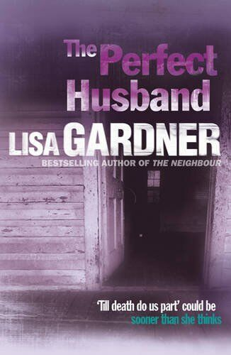 The Perfect Husband By Lisa Gardner. 9781409117476