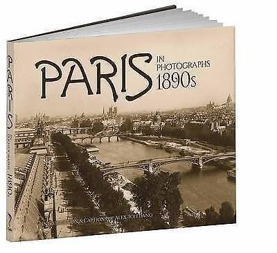 Paris in Photographs, 1890s by Alex Toledano (Hardback, 2015)