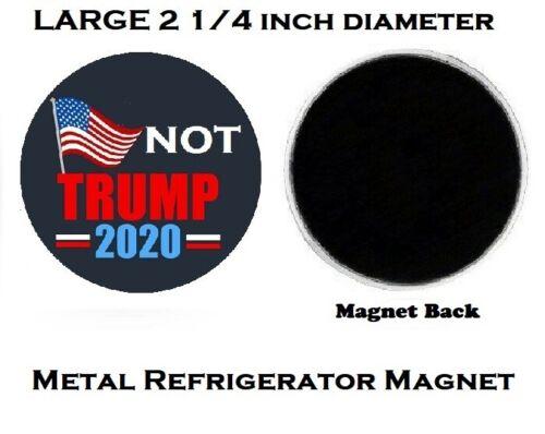 M122 Political Not Donald Trump 2020 LARGE Metal Refrigerator Magnet