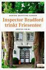 Inspector Bradford trinkt Friesentee von Marion Griffith-Karger (2016, Taschenbuch)