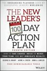 The New Leader's 100-Day Action Plan: How to Take Charge, Build or Merge Your Team, and Get Immediate Results by Jayme A. Check, Jorge E. Pedraza, John A. Lawler, George B. Bradt (Hardback, 2016)