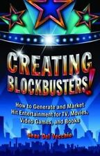 Creating Blockbusters! : How to Generate and Market Hit Entertainment for TV,...