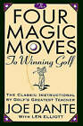 The Four Magic Moves to Winning Golf by Joe Dante (Paperback, 1995)
