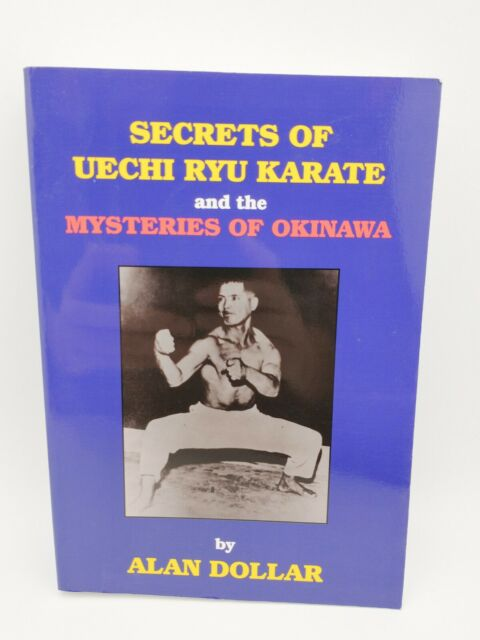 Secrets of Uechi Ryu Karate and the Mysteries of Okinawa, Signed by Alan Dollar