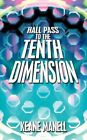 Hall Pass to The Tenth Dimension 9781438974019 by Keane Manell Paperback