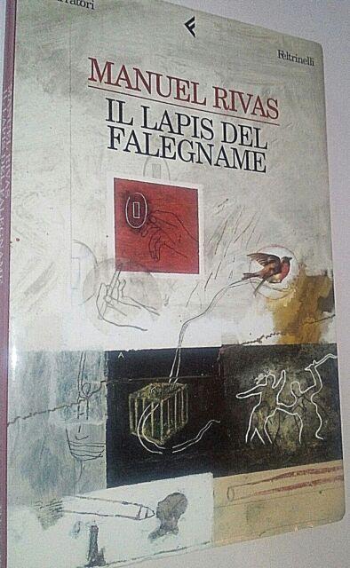 "37) Manuel Rivas "" IL LAPIS DEL FALEGNAME "" i Narratori Feltrinelli"