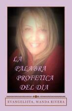 La Palabra Profetica Del Dia by Wanda Rivera (2015, Paperback)