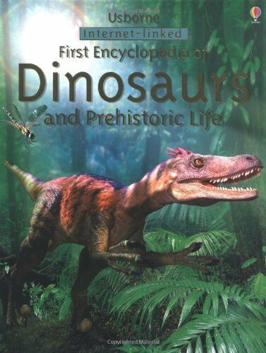 First Encyclopedia of Dinosaurs and Prehistoric Life (Usborne First Encyclopedi