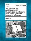 Trial, Between the Commonwealth of Massachusetts and Benjamin Rider, with Commentary Remarks by a Spectator by Stibbins (Paperback / softback, 2012)