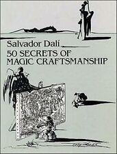 SALVADOR DALI ~ 50 SECRETS OF MAGIC CRAFTSMANSHIP ~ REPRODUCTION OF 1948 EDITION