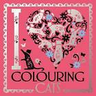 I Heart Colouring Cats by Lizzie Preston (Paperback, 2016)