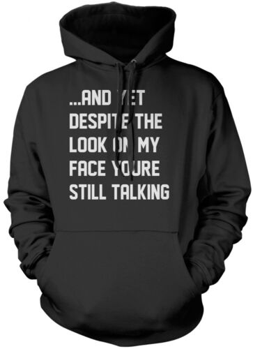 Despite The Look On My Face You Are Still Talking Unisex Hoodie