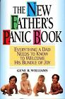 New Father's Panic Book : Everything a Dad Needs to Know to Welcome His Bundle of Joy by Gene B. Williams (1997, Paperback)