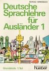 Deutsche Sprachlehre Fur Auslander - Two-Volume Edition - Level 1: Lehrbuch 1 by Heinz Griesbach, Dora Schulz (Book)