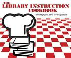 The Library Instruction Cookbook by Ryan L. Sittler, Douglas Cook (Paperback, 2009)