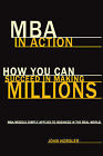 MBA in Action: How You Can Succeed in Making Millions by John Horsler (Paperback, 2011)