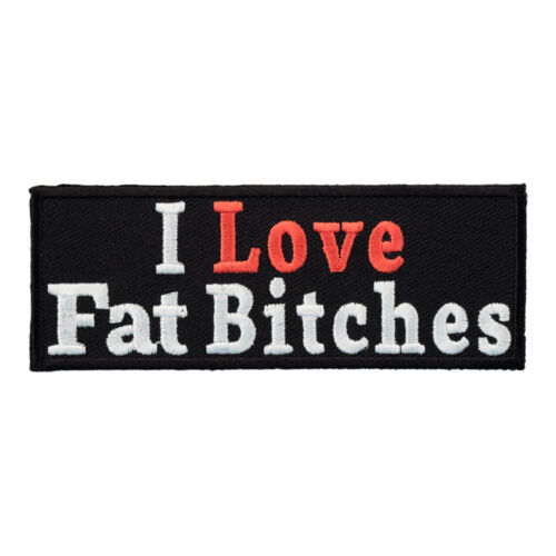 I Love Fat Bitches Patch Vulgar Sayings Patches