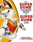 Super Dumb Super Cats: A Coloring Book Full of Dumb Puns about Cat Super Heroes by Betsy Bauer (Paperback / softback, 2015)