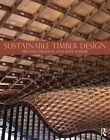 Sustainable Timber Design: Construction for 21st Century Architecture by Michael Dickson, Dave Parker (Paperback, 2014)