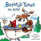 Bathtub Tunes For Kids by Brent Holmes (CD, Fun Tunes for Kids)