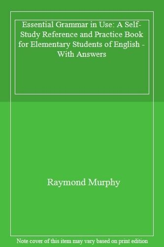 Essential Grammar in Use: A Self-Study Reference and Practice Book for Element,