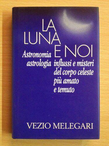 luna e noi Melegari 9788820019716