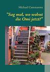 Sag Mal, Wo Wohnt Die Omi Jetzt? by Michael Cammarota (Paperback / softback, 2008)