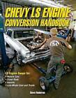 Chevy Ls Engine Conversion Handbook: Ls Engine Swaps for Muscle Cars, Street Rods, Imports, and Late-Model Cars and Trucks by Shawn Henderson (Paperback / softback)