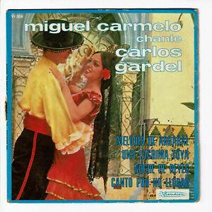 Miguel CARMELO Vinyle 45T EP CHANTE Carlos GARDEL -MELODIA DE ARRABAL - VISADISC