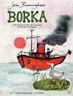 Borka: The Adventures Of A Goose With No Feathers by John Burningham (Paperback, 1999)