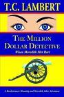 The Million Dollar Detective When Meredith MET Bart by Lambert 9780595347414
