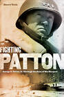Fighting Patton: George S. Patton Jr. Through the Eyes of His Enemies by Harry Yeide (Hardback, 2011)