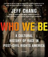 Who We Be: A Cultural History Of Race In Post–civil Rights America on sale