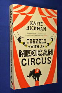 TRAVELS-WITH-A-MEXICAN-CIRCUS-Katie-Hickman-BOOK-Mexico-Travel
