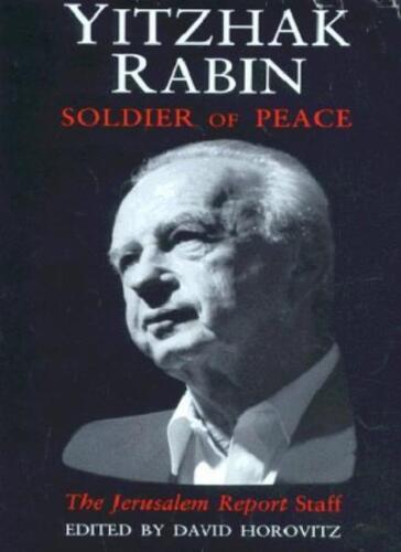 1 of 1 - Yitzak Rabin: Soldier of Peace By David Horovitz